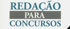 CURSO DE REDAÇÃO PARA CONCURSOS PÚBLICOS (Com Correções Individuais)
