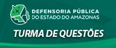 DEFENSORIA PÚBLICA DO AMAZONAS - TURMA DE QUESTÕES