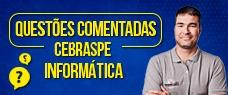 INFORMÁTICA - CEBRASPE - QUESTÕES COMENTADAS