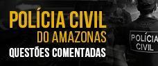 POLÍCIA CIVIL DO AMAZONAS AVANÇADA - QUESTÕES COMENTADAS