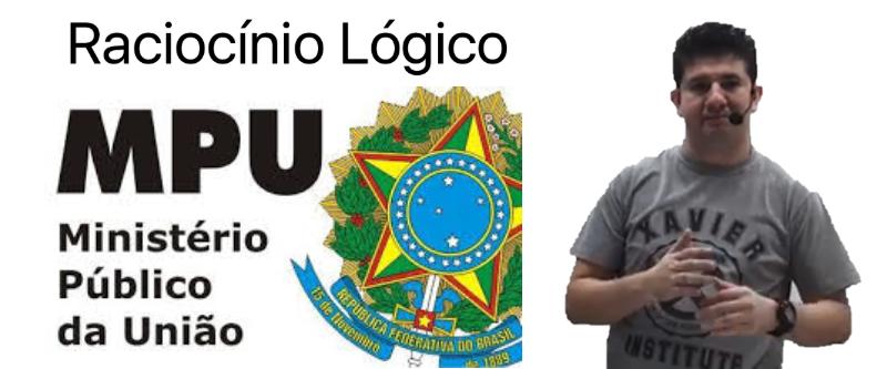 RACIOCÍNIO LÓGICO-MATEMÁTICO PARA O MPU 2017