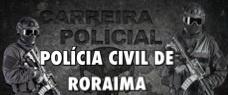 AGENTE E ESCRIVÃO DA POLÍCIA CIVIL DE RORAIMA - TODAS AS DISCIPLINAS