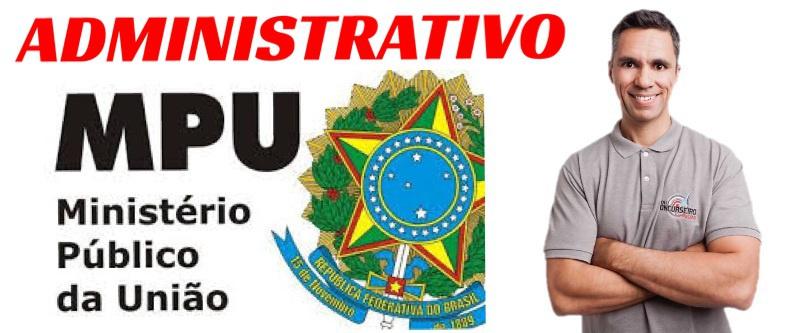 ADMINISTRATIVO DESCOMPLICADO PARA O MPU - TODO CONTEÚDO DO CARGO DE TÉCNICO