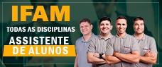 IFAM | ASSISTENTE DE ALUNOS (NÍVEL MÉDIO) - TODAS AS DISCIPLINAS