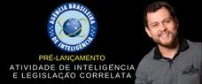 (ABIN) ATIVIDADE DE INTELIGÊNCIA E LEGISLAÇÃO CORRELATA
