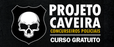 PROJETO CAVEIRA - CARREIRAS POLICIAIS