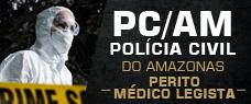 PC-AM   PERITO MÉDICO LEGISTA - CURSO COMPLETO COM TODAS AS DISCIPLINAS
