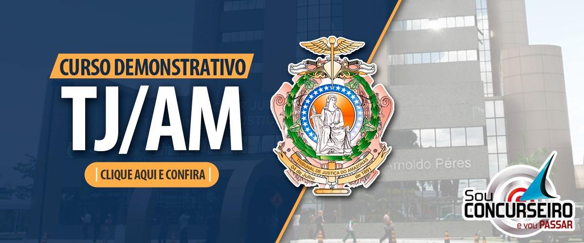 TRIBUNAL DE JUSTIÇA DO AM - CONHEÇA NOSSO CURSO