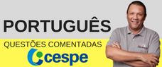 PORTUGUÊS  - QUESTÕES COMENTADAS CESPE