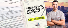 ESTATUTO DOS SERVIDORES DO AMAZONAS - LEI 1.762/86