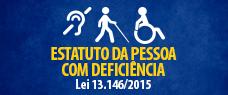 ESTATUTO DA PESSOA COM DEFICIÊNCIA (LEI 13.146/2015)
