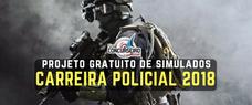 (GRATUITO) PROJETO DE SIMULADOS - CARREIRAS POLICIAIS 2018