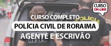 PC-RR   AGENTE E ESCRIVÃO DA POLÍCIA CIVIL - TODAS AS DISCIPLINAS