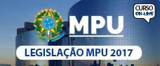 MPU   LEGISLAÇÃO 2017 - PROF. FÁBIO SILVA