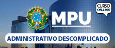 MPU   ADMINISTRATIVO DESCOMPLICADO - TODO CONTEÚDO DO CARGO DE TÉCNICO