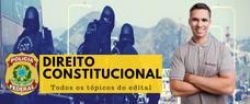 DIREITO CONSTITUCIONAL PARA A POLÍCIA FEDERAL 2018 - VÍDEOAULAS E APOSTILAS