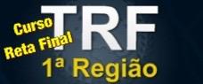 TRF 1a REGIÃO - CURSO RETA FINAL DE QUESTÕES