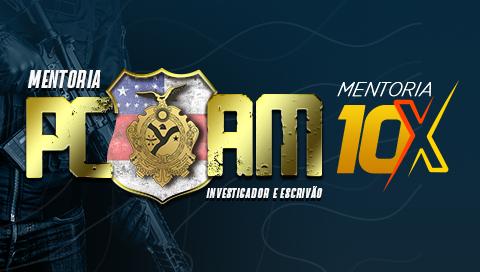 MENTORIA 10X | POLÍCIA CIVIL DO AMAZONAS - INVESTIGADOR E ESCRIVÃO PC/AM