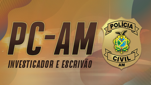 PC-AM | INVESTIGADOR E ESCRIVÃO - TODAS AS DISCIPLINAS