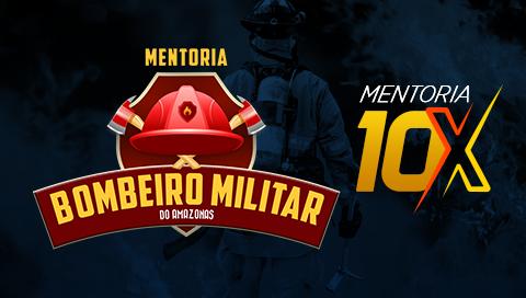 MENTORIA 10X | SOLDADO DO CORPO DE BOMBEIROS MILITAR DO AMAZONAS [NÍVEL MÉDIO]