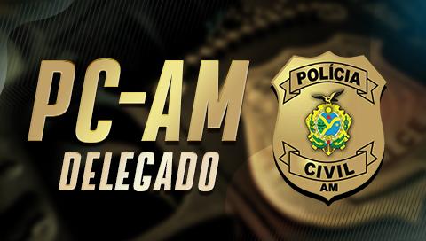 PC-AM | DELEGADO - TODAS AS DISCIPLINAS