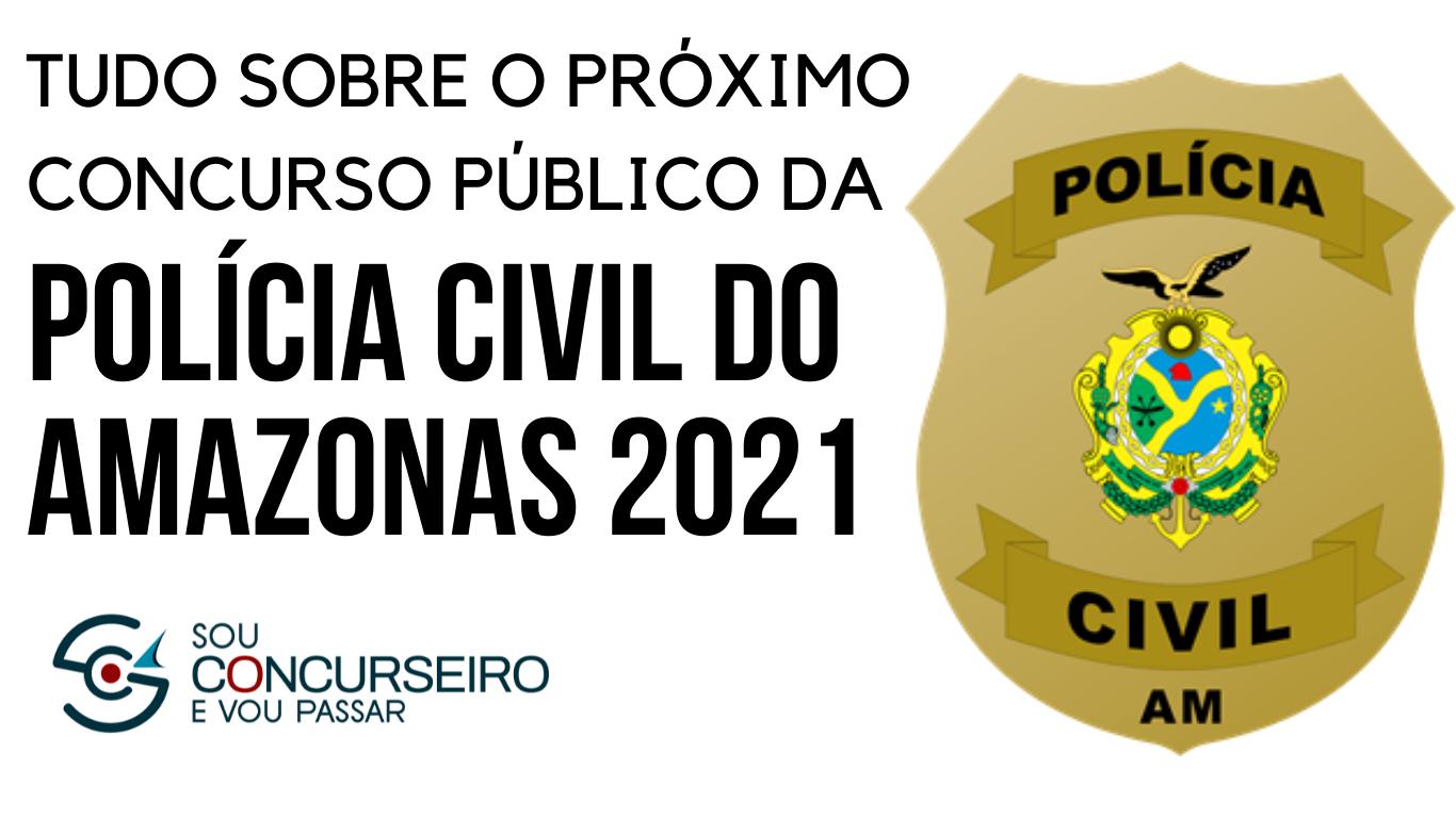 Concurso Polícia Civil do Amazonas (PC AM)